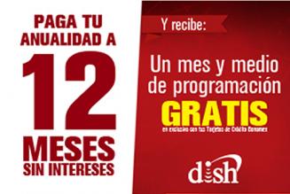 Dish: 1 mes y medio gratis al pagar la anualidad con Banamex a 12 MSI