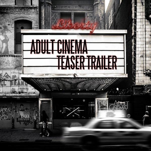"""Disco """"Teaser Trailer"""" de la banda Adult Cinema GRATIS, por cortesia de los artistas."""