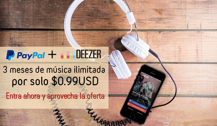 Suscripción a Deezer por $0.99 USD pagando con PayPal