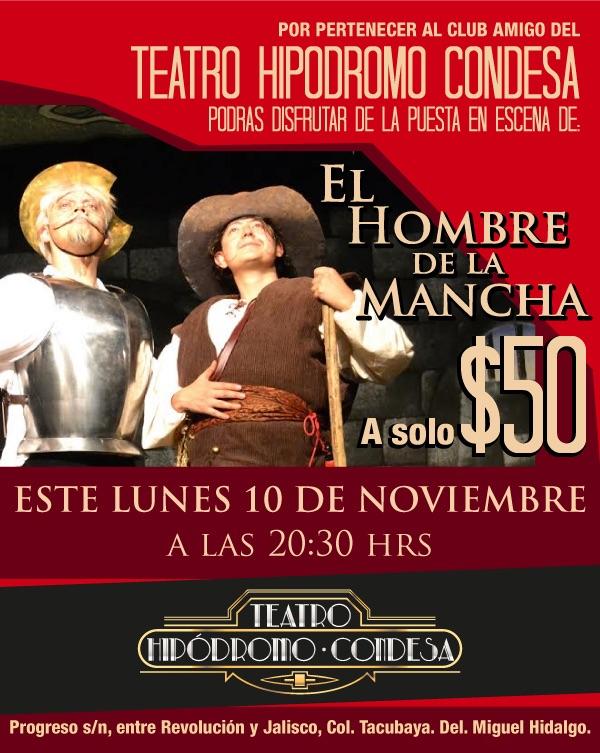 Teatro hipódromo condesa presenta el hombre de la mancha $50