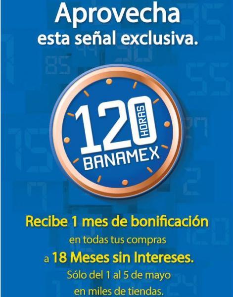 120 horas Banamex: 18 meses sin intereses y 1 mensualidad de bonificación