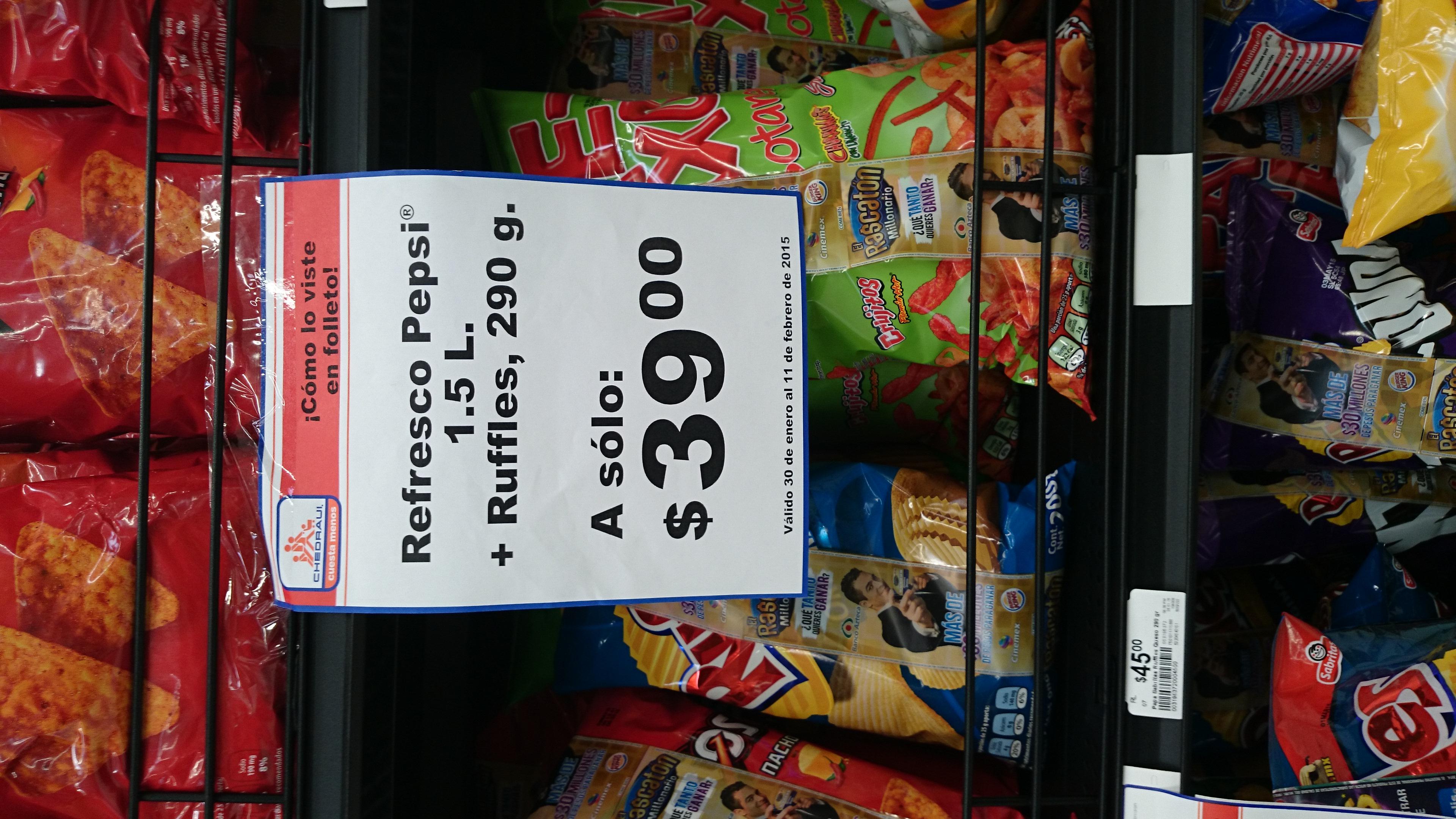 chedraui: papas ruffles de 290 gr + Pepsi de 1.5 lt