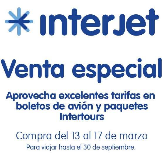 Venta especial Interjet del 13 al 17 de marzo