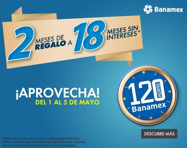 120 horas Banamex en Linio del 1 al 5 de mayo: 18 meses sin intereses y 2 de bonificación