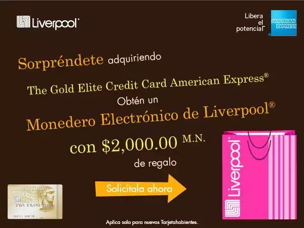 $2000 pesos en monedero Liverpool al tramitar The Gold Élite Credit Card de American Express