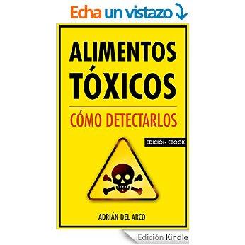 """Amazon: LIBRO """"Alimentos tóxicos: como detectarlos"""" gratis"""