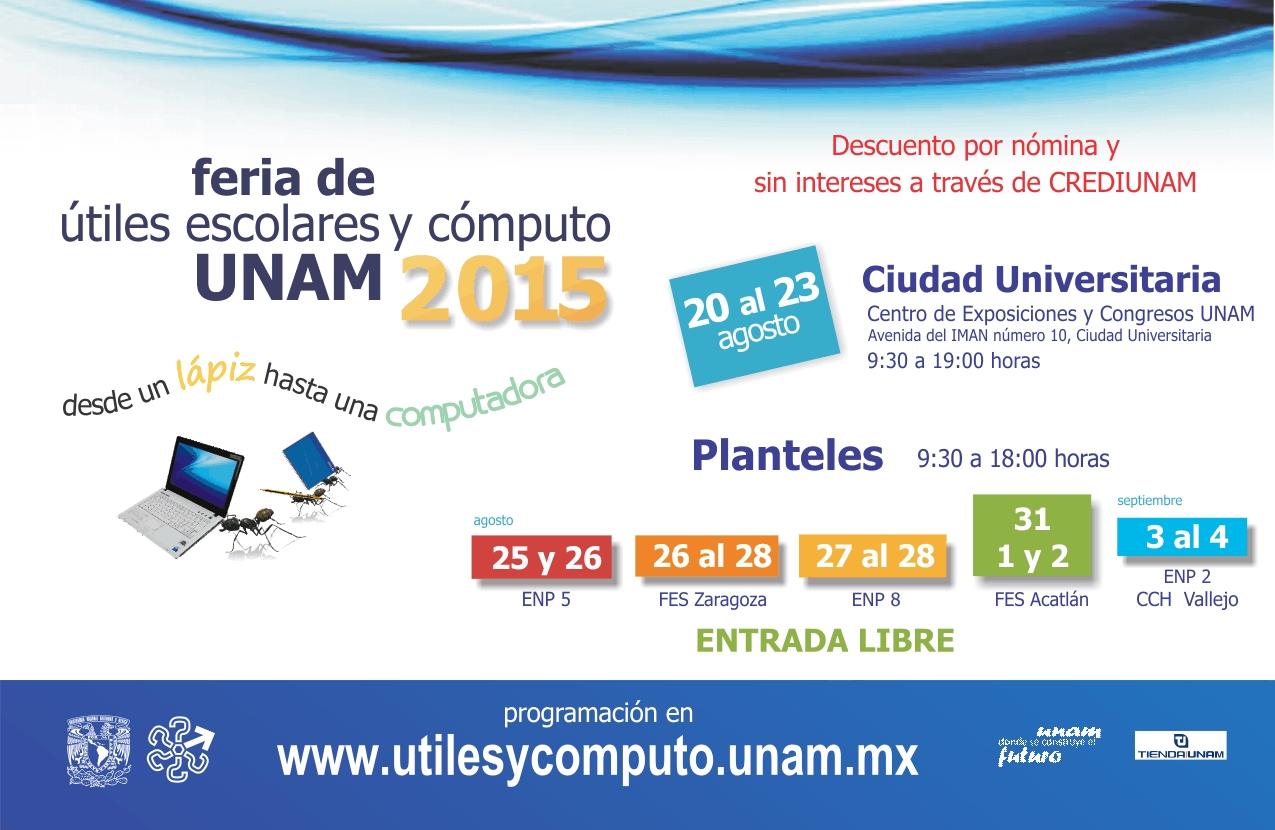 Feria de Útiles Escolares y Cómputo UNAM 2015. En la Ciudad de México