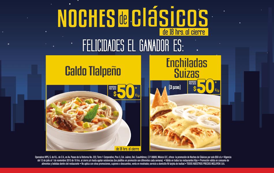 Vips: Noches de clásicos, caldo tlalpeño (delicioso) y enchiladas suizas a $50