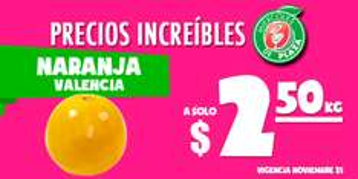 Miércoles de Plaza en La Comer noviembre 25: naranja o toronja a $2.50 el kilo y más