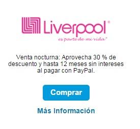 12 meses sin intereses pagando con PayPal en Liverpool - Venta Nocturna