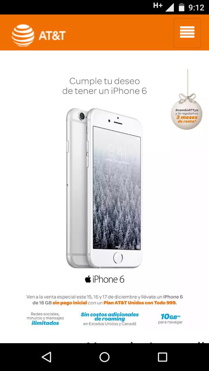 AT&T: IPhone 6 de 16 Gb sin pago inicial en plan de $999 a 24 meses.