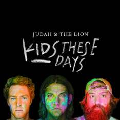 "Disco de Judah & The Lion ""KIDS THESE DAYS"" como descarga GRATUITA por 72 horas, por cortesía de Noisetrade."