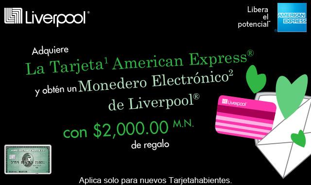 Adquiere la Tarjeta American Express y obten un Monedero Electronico Liverpool con 2,000 de regalo