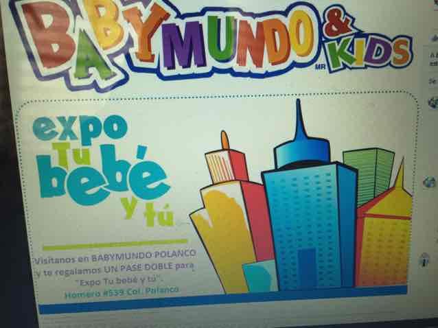 Babymundo Polanco: 10 invitaciones gratis para Expo Bebe y Tu