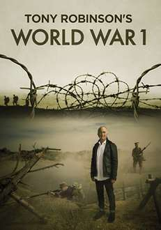 Serie Documental TONY ROBINSON'S WORLD WAR I, en streaming 1080p GRATUITO cortesía de Green TV.