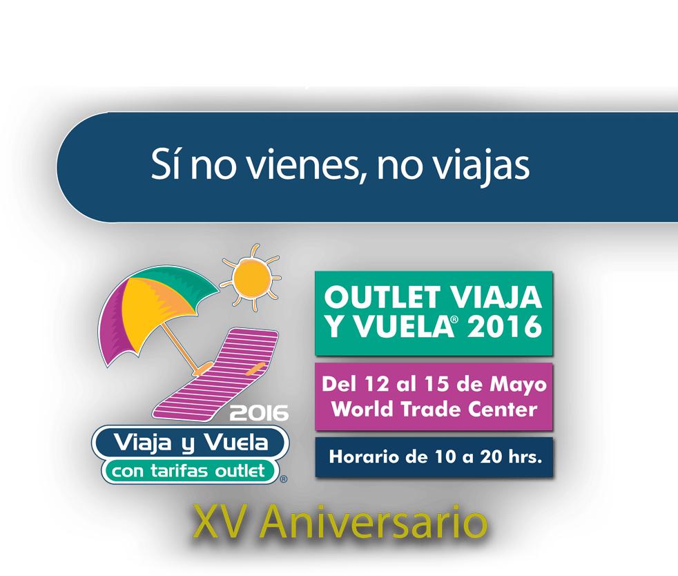 Outlet Viaja y Vuela 2016 WTC CDMX del 12 al 15 de mayo
