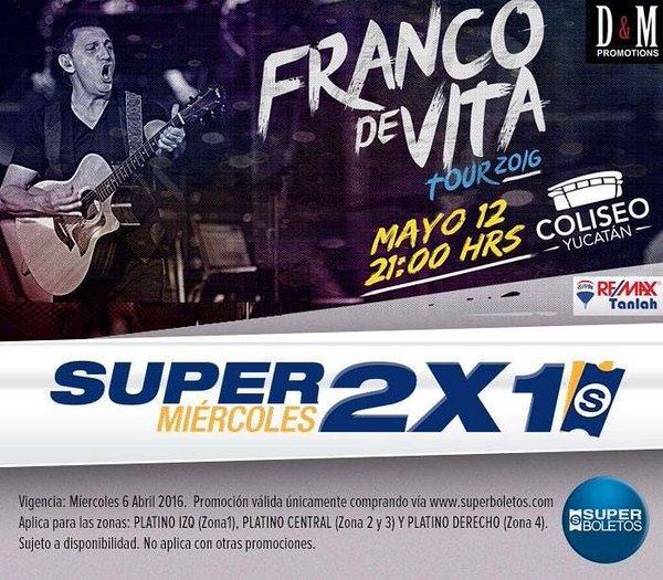Superboletos Yucatán: Super Miércoles 2x1 Franco de Vita