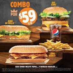 Burger King -  combo Big King, King de Pollo o Long Rodeo (papas y refresco chicos) por $59