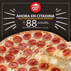 Pizza Hut Plaza Citadina: pizza tradicional familiar de pepperoni a $88