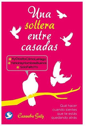 Amazon Mexico: Una soltera entre casadas: Qué Hacer Cuando Sientes Que Te Estás Quedando Atrás (50% off)... Porque todos conocemos a alguien que lo necesita!! (cofcof laprima cofcof)