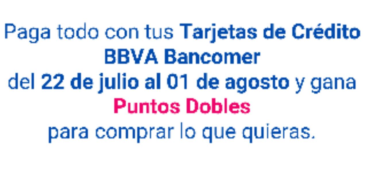 Bancomer: Puntos Dobles del 22 de julio al 1 de agosto