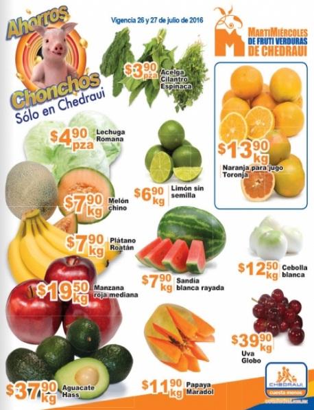 Chedraui: Folleto MartiMiércoles de FrutiVerduras 26 y 27 de Julio: Melón y Plátano $7.90 cada kg, Manzana $19.50 kg, Lechuga $4.90 pza, Aguacate $37.90 kg. y más