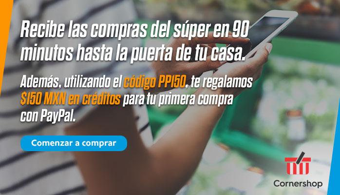 Cornershop: $150 MXN en créditos para primera compra usando paypal