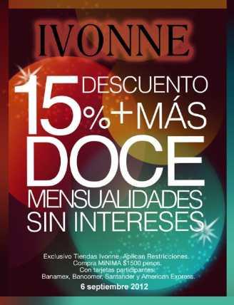 Ivonne:15% de descuento y 12 meses sin intereses sólo mañana