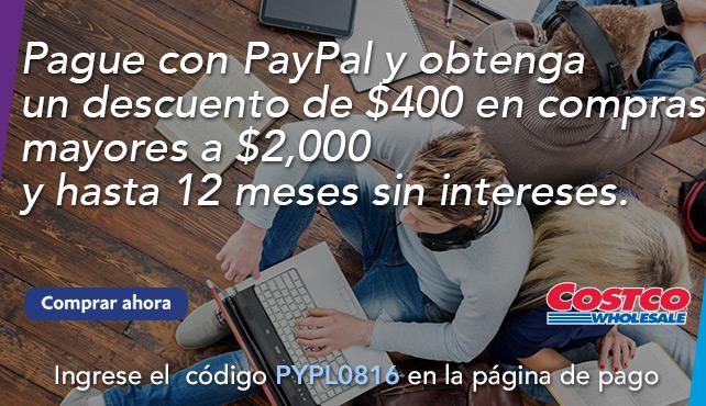 Costco en línea: descuento de $400 en compras mayores a $2,000 pagando con Paypal más 12 MSI