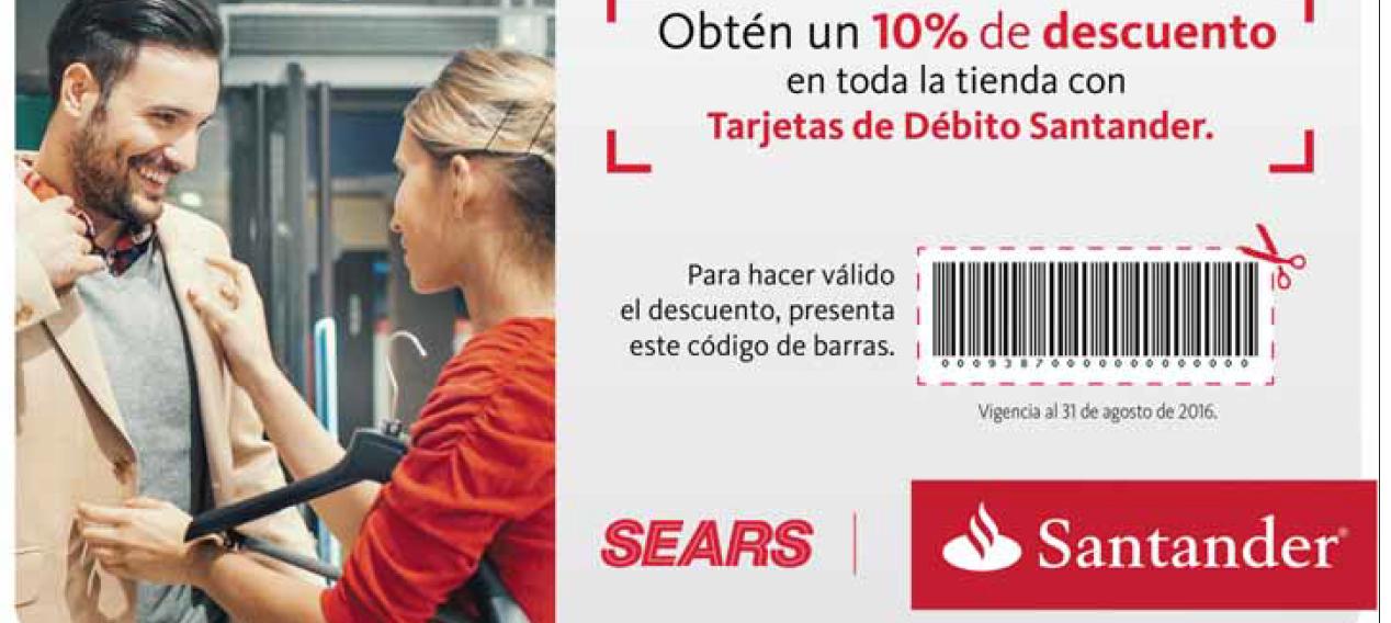 Sears: descuento del 10%  pagando con débito Santander, requiere llevar el cupón impreso.