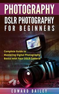 Amazon Tienda Kindle: Photography DSLR Photography for Beginners gratis