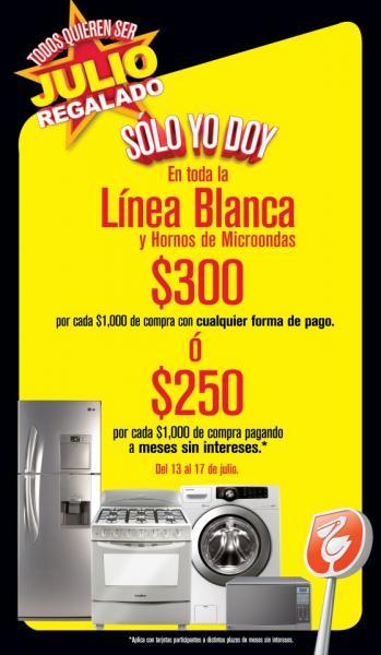Julio Regalado 13/07: $300 o $250 de bonificación por cada $1,000 en línea blanca y hornos de microondas