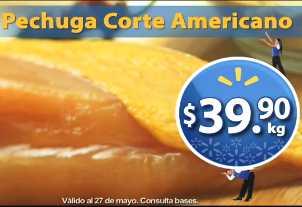 Fin de semana de frescura Walmart mayo 25: pechuga $39.90 Kg y más