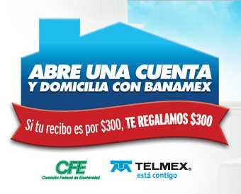 Banamex: domicilia tus recibos CFE y/o Telmex y recibe $300