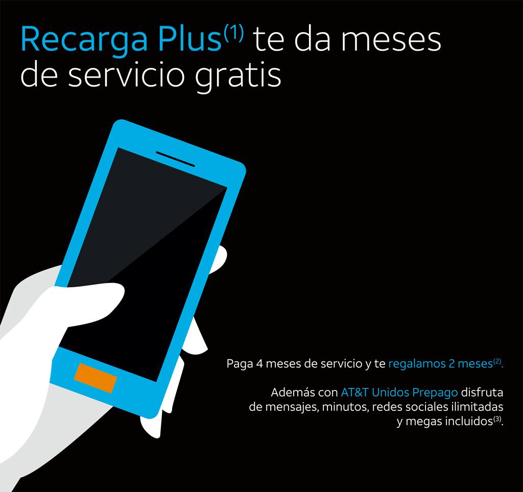 AT&T: Recarga Plus te da meses de servicio gratis (pago mensual equivalente a $133 pesos)