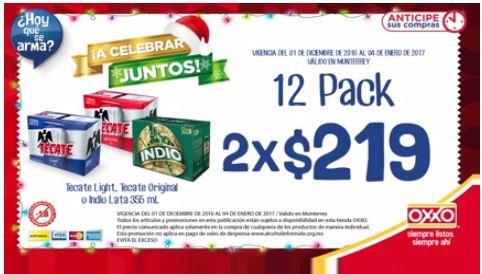 OXXO Monterrey:  2 12Packs x $219 de Indio o Tecate