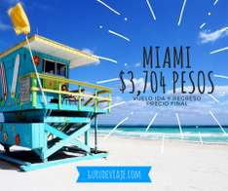 Interjet: Cd. de México – Miami $3,704 pesos redondo directo!!!!