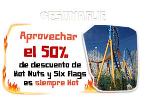 Six Flags: 50% de descuento llevando empaque de Hot Nuts