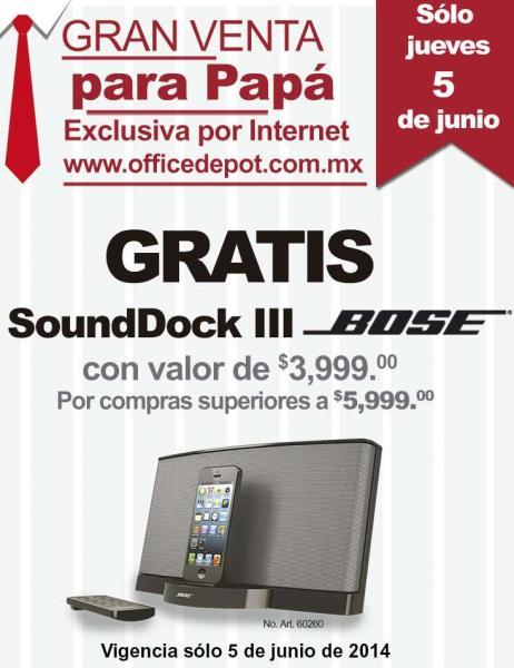 Office Depot venta especial día del padre: SoundDock III Bose gratis en compras mayor a $5,999