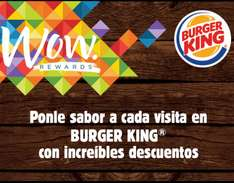 Burger King: Socios WOW Rewards descuentos escalonados 10% al 25% desde tu primera visita.