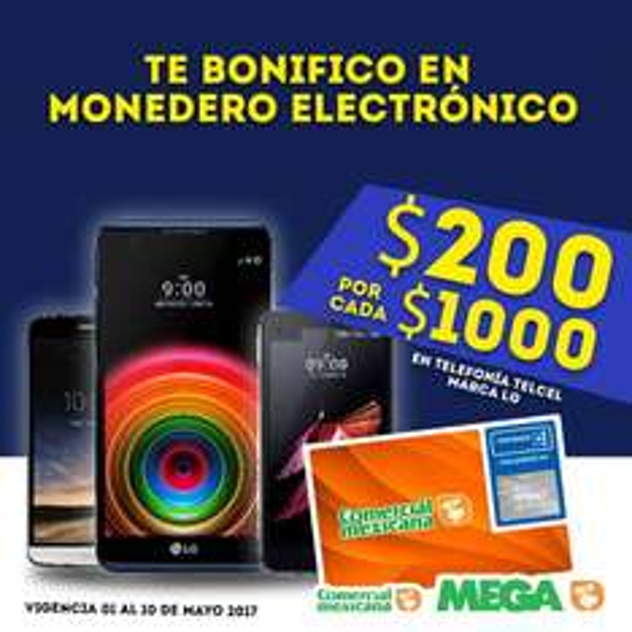 Comercial Mexicana y Mega: $200 de bonificación en monedero electrónico por cada $1,000 en telefonía Telcel marca LG
