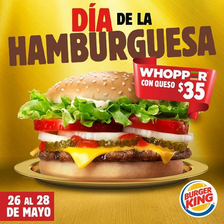 Burger King: Por celebración del día de la hamburguesa, Whopper con queso a tan solo $35 del 26 al 28 de Mayo del 2017