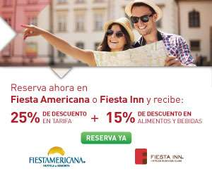 Fiesta Americana y Fiesta Inn: 25% de descuento en compra anticipada + 15% en alimentos