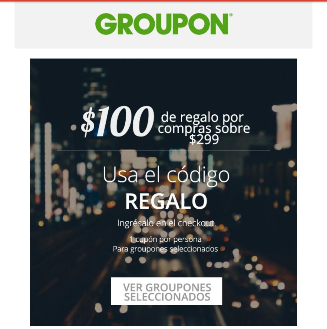 Groupon - 100 de regalo en compras mayores a 299.00