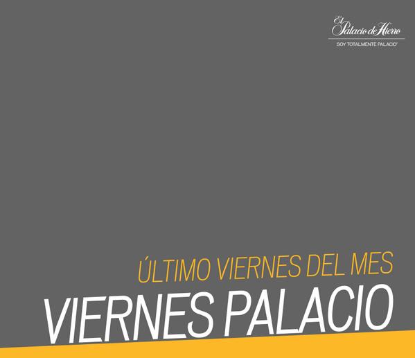 Viernes Palacio - 20% en cupones y 15 meses sin intereses