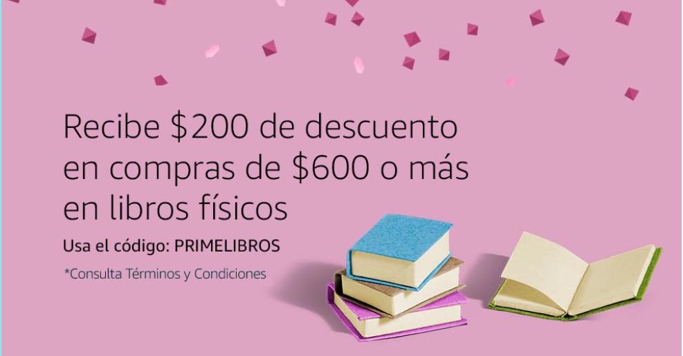 Amazon Prime Day 2017: Cupón de $200 en Libros Físicos (mínimo de compra $600