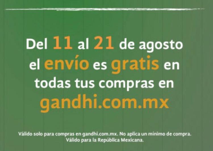 Gandhi: Envío gratis sin mínimo de compra, del 11 al 21 de agosto.