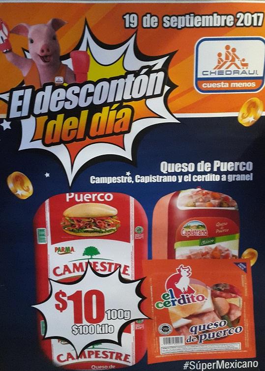 Chedraui: Descontón del Día 19 Septiembre: Queso de Puerco Campestre, Capistrano y El Cerdito a granel $10 los 100 grs.