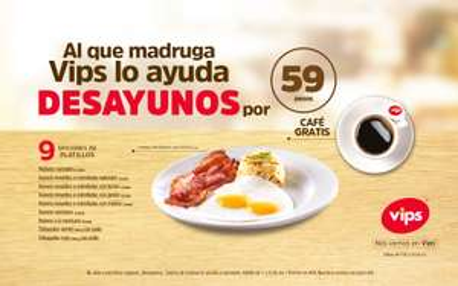 VIPS: Desayunos por $59 Café y Platillo a escoger Horario 7:00 a 8:30 hrs