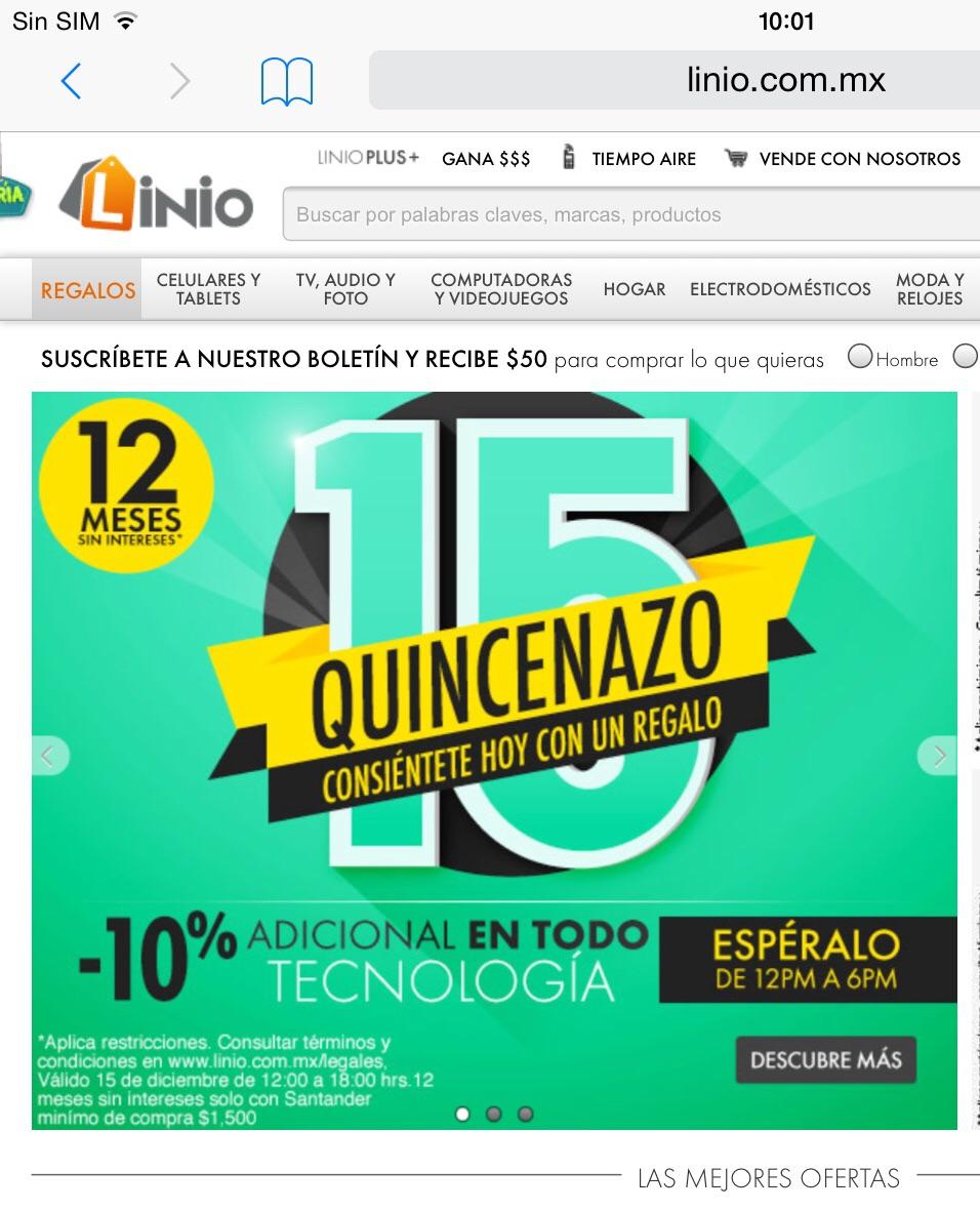 Linio Solo Hoy 15 Quincenazo 10% Adicional En Toda La Tecnología y Mas De 12:00pm a 6:00pm